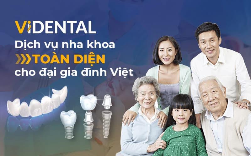 Vidental là địa chỉ nha khoa cho mọi gia đình ViệtVidental là địa chỉ nha khoa cho mọi gia đình Việt